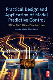 Practical Design and Application of Model Predictive Control: MPC for MATLAB and Simulink Users