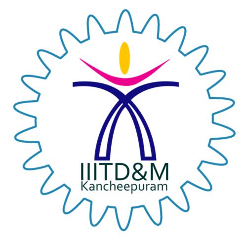 Indian Institute of Information Technology Design & Manufacturing Kancheepuram