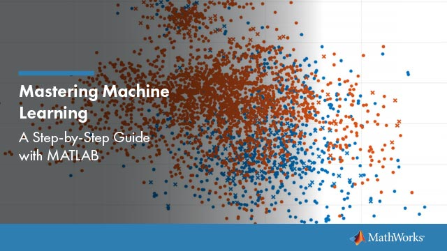 Mastering Machine Learning: A Step-by-Step Guide with MATLAB