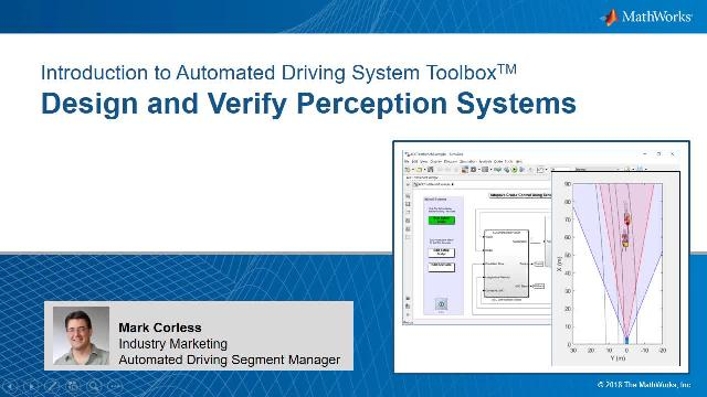 This session shows how Automated Driving System Toolbox can help you visualize vehicle sensor data, detect and verify objects in images, and fuse and track multiple object detections