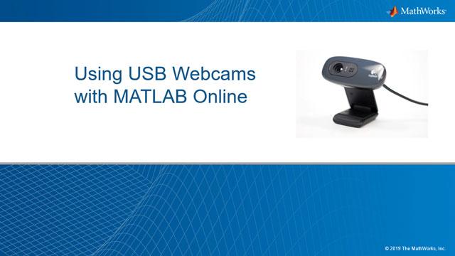 Webcam Support from MATLAB - Hardware Support - MATLAB