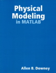 Physical Modeling in MATLAB