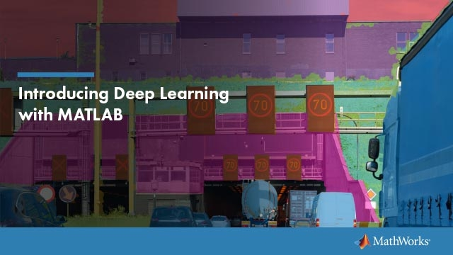 Introducing Deep Learning with MATLAB