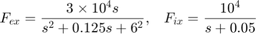 $$ F_{ex} = { 3 \times 10^4 s \over s^2 + 0.125 s + 6^2 } , \;\;\; F_{ix} = { 10^4 \over s + 0.05 } $$