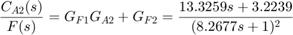 $$ \frac{C_{A2}(s)}{ F(s)} = G_{F1}G_{A2} + G_{F2} = \frac{13.3259s+3.2239}{(8.2677s+1)^2} $$