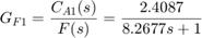 $$ G_{F1} = \frac{C_{A1}(s)}{F(s)} = \frac{2.4087}{8.2677s+1}$$