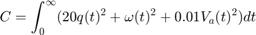 $$ C = \int^\infty_0 (20q(t)^2+\omega(t)^2+0.01V_a(t)^2) dt $$