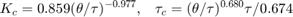 $$ K_c =  0.859 (\theta / \tau)^{-0.977} , \;\;\; \tau_c = ( \theta / \tau )^{0.680} \tau / 0.674 $$