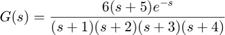 $$ G(s) = \frac{6(s+5)e^{-s}}{(s+1)(s+2)(s+3)(s+4)} $$