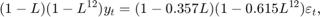 $$(1 - L)(1 - {L^{12}}){y_t} = (1 - 0.357L)(1 - 0.615{L^{12}}){\varepsilon _t},$$