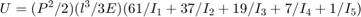 $$U = (P^2/2)(l^3/3E)(61/I_1 + 37/I_2 + 19/I_3 + 7/I_4 + 1/I_5)$$