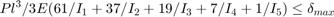 $$Pl^3/3E(61/I_1 + 37/I_2 + 19/I_3 + 7/I_4 + 1/I_5) \leq \delta_{max}$$