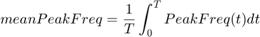 $$meanPeakFreq = \frac{1}{T}\int_{0}^{T}{PeakFreq(t)dt}$$