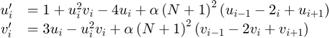 $$ \begin{array}{cl} u'_i &= 1+u_i^2v_i-4u_i+ \alpha \left( N + 1 \right) ^2 \left( u_{i-1}-2_i+u_{i+1} \right)\\ v'_i &= 3u_i-u_i^2v_i + \alpha \left( N+1 \right) ^2 \left( v_{i-1} - 2v_i+v_{i+1} \right) \end{array}$$