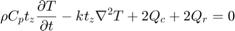 $$ \rho C_p t_z \frac{\partial T}{\partial t} -k t_z \nabla^2 T + 2Q_c + 2Q_r = 0 $$