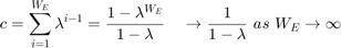 $$c=\sum_{i=1}^{W_E}\lambda^{i-1} = \frac{1-\lambda^{W_E}}{1-\lambda}\quad\rightarrow \frac{1}{1-\lambda} ~ as ~ W_E\rightarrow\infty$$