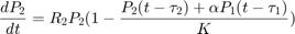 $$\frac{d P_2}{dt} = R_2 P_2 (1 - \frac{P_2(t-\tau_2)+\alpha P_1(t-\tau_1)}{K})$$