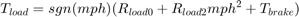 $$ T_{load} = sgn(mph) (R_{load0} + R_{load2} mph^2 + T_{brake}) $$