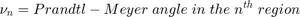 $$ \nu_n = Prandtl-Meyer\;angle\;in\;the\;n^{th}\;region $$