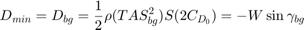 $$D_{min}=D_{bg}=\frac{1}{2}\rho (TAS^2_{bg})S(2C_{D_0})=-W\sin{\gamma_{bg}}$$