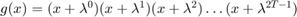 $g(x)=(x+\lambda^0)(x+\lambda^1)(x+\lambda^2)\ldots (x+\lambda^{2T-1})$