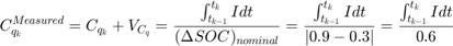 $$ C_{q_k}^{Measured} = C_{q_k} + V_{C_q} = \frac{\int_{t_{k-1}}^{t_k}{I}dt}{(\Delta SOC)_{nominal}} =\frac{\int_{t_{k-1}}^{t_k}{I}dt}{|0.9-0.3|}= \frac{\int_{t_{k-1}}^{t_k}{I}dt}{0.6}$$