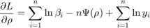 $${\partial L\over\partial\rho} = \sum_{i=1}^n \ln\beta_i - n\Psi(\rho) + \sum_{i=1}^n \ln y_i$$