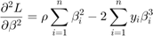$${\partial^2 L\over\partial\beta^2} = \rho\sum_{i=1}^n \beta_i^2 - 2\sum_{i=1}^n y_i\beta_i^3$$
