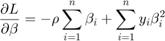 $${\partial L\over\partial\beta} = -\rho\sum_{i=1}^n \beta_i + \sum_{i=1}^n y_i\beta_i^2$$