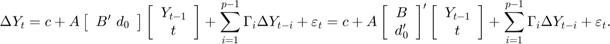 $$ \Delta{Y}_t = c + A \left[\begin{array}{c} B' \ d_0 \end{array} \right] \left[ \begin{array}{c} Y_{t - 1} \\ t \end{array} \right] + \sum_{i = 1}^{p-1} \Gamma_i \Delta{Y}_{t - i} + \varepsilon_t = c + A \left[\begin{array}{c} B \\ d_0' \end{array} \right]' \left[ \begin{array}{c} Y_{t - 1} \\ t \end{array} \right] + \sum_{i = 1}^{p-1} \Gamma_i \Delta{Y}_{t - i} + \varepsilon_t. $$