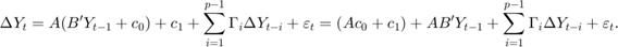 $$ \Delta{Y}_t = A (B' Y_{t - 1} + c_0) + c_1 + \sum_{i = 1}^{p-1} \Gamma_i \Delta{Y}_{t - i} + \varepsilon_t = (A c_0 + c_1) + A B' Y_{t - 1} + \sum_{i = 1}^{p-1} \Gamma_i \Delta{Y}_{t - i} + \varepsilon_t. $$
