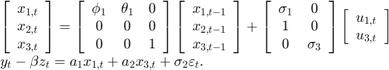 $$\begin{array}{l} \left[ {\begin{array}{*{20}{c}} {{x_{1,t}}}\\ {{x_{2,t}}}\\ x_{3,t} \end{array}} \right] = \left[ {\begin{array}{*{20}{c}} {{\phi _1}}&{{\theta _1}}&0\\ 0&0&0\\ 0&0&1 \end{array}} \right]\left[ {\begin{array}{*{20}{c}} {{x_{1,t - 1}}}\\ {{x_{2,t - 1}}}\\ x_{3,t - 1} \end{array}} \right] + \left[ {\begin{array}{*{20}{c}} {{\sigma _1}}& 0\\ 1 & 0\\ 0 & \sigma_3 \end{array}} \right]\left[ {\begin{array}{*{20}{c}} {u_{1,t}}\\ {u_{3,t}} \end{array}} \right]\\ {y_t} - \beta {z_t} = a_1{x_{1,t}} + a_2x_{3,t}  + {\sigma_2}{\varepsilon _t}. \end{array}$$