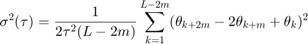 $$\sigma^2(\tau) = \frac{1}{2\tau^2(L-2m)}\sum_{k=1}^{L-2m}(\theta_{k+2m} - 2\theta_{k+m} + \theta_{k})^2$$