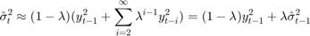 $$\hat{\sigma}^2_t\approx(1-\lambda)(y^2_{t-1}+\sum^{\infty}_{i=2}\lambda^{i-1}y^2_{t-i})=(1-\lambda)y^2_{t-1}+\lambda\hat{\sigma}^2_{t-1}$$