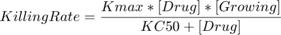$$ Killing Rate = \frac{Kmax*[Drug]*[Growing]}{KC50 + [Drug]} $$