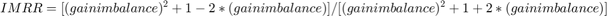 $$IMRR = [(gain imbalance)^2+1-2*(gain imbalance)] / [(gain imbalance)^2+1+2*(gain imbalance)]$$