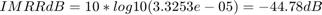 $$IMRR dB = 10*log10(3.3253e-05) = -44.78 dB$$