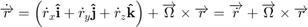 $$ \dot{\overrightarrow{r}}= \left( \dot{r}_x \mathbf{\hat{i}}+ \dot{r}_y \mathbf{\hat{j}}+ \dot{r}_z \mathbf{\hat{k}} \right) + \overrightarrow{\Omega} \times \overrightarrow{r}= \overrightarrow{\dot{r}}+ \overrightarrow{\Omega} \times \overrightarrow{r} $$