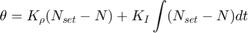 $$ \theta = K_{\rho}(N_{set}-N) + K_I \int (N_{set}-N) dt $$