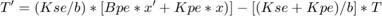 $$T^\prime = (Kse/b)*[Bpe*x^\prime + Kpe*x)] - [(Kse + Kpe)/b]*T$$