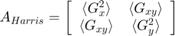 $$A_{Harris} = \left[ {\begin{array}{*{20}{c}}{\langle G_x^2 \rangle}&{\langle G_{xy} \rangle}\\{\langle G_{xy} \rangle}&{\langle G_y^2 \rangle}\end{array}} \right]$$
