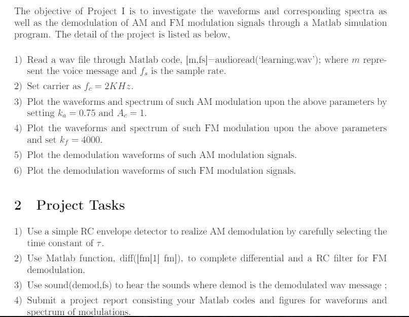 clear all; close all; [m,fs]=audioread('learning.wav'); m=m'; ts=1/fs;% sampling interval fc=2e3; % carrier frequency fm=50; ac=1; ka=0.75; i=1; ...