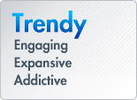Trendy - Engaging Expansive Addictive