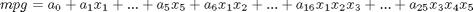 $$mpg = a_0 + a_1x_1 + ... + a_5x_5 + a_6x_1x_2 + ... + a_{16}x_1x_2x_3 + ... + a_{25}x_3x_4x_5$$