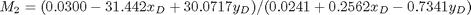 $$M_{2}=(0.0300 - 31.442x_{D} + 30.0717y_{D}) / (0.0241 + 0.2562x_{D} -0.7341y_{D})$$