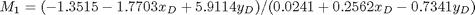 $$M_{1}=(-1.3515 - 1.7703x_{D} + 5.9114y_{D}) / (0.0241 + 0.2562x_{D} -0.7341y_{D})$$