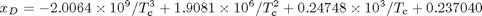 $$x_{D} = -2.0064 \times 10^{9}/T_{c}^{3} + 1.9081 \times 10^{6}/T_{c}^{2} + 0.24748 \times 10^{3} / T_{c} + 0.237040$$