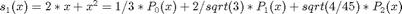 $$s_1(x) = 2*x + x^2 = 1/3*P_0(x) + 2/sqrt(3)*P_1(x) + sqrt(4/45)*P_2(x)$$