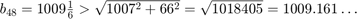 $b_{48}=1009\frac{1}{6}                            > \sqrt{1007^2+66^2}                            = \sqrt{1018405}                            = 1009.161\ldots$