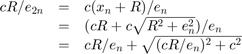 $\begin{array}{rcl}    c R/e_{2n} &=& c (x_n+R)/e_n                  \\             &=& (c R + c \sqrt{R^2+e_n^2})/e_n   \\             &=& c R/e_n + \sqrt{(c R/e_n)^2+c^2} \end{array}$